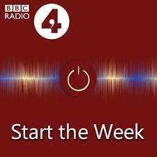 BBC RADIO 4 Start the Week